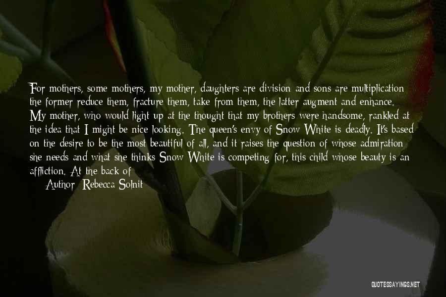 Queen Mother Quotes By Rebecca Solnit