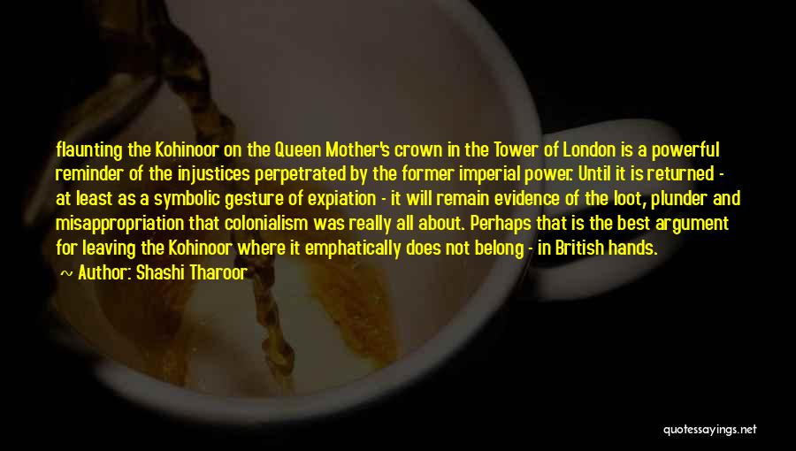 Queen Mother Quotes By Shashi Tharoor