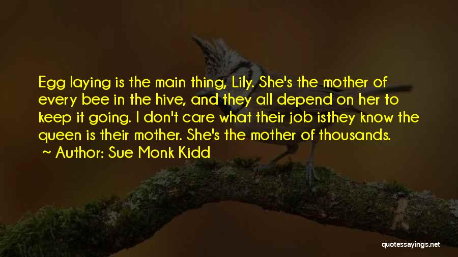 Queen Mother Quotes By Sue Monk Kidd