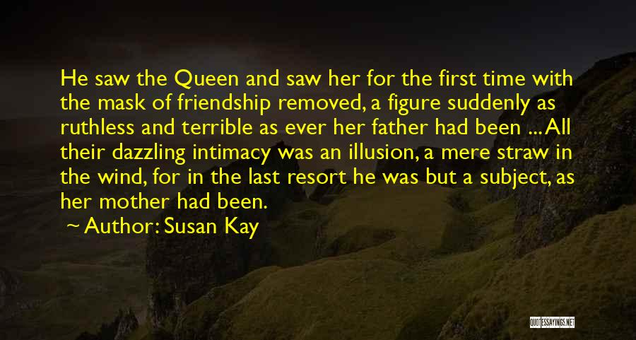 Queen Mother Quotes By Susan Kay