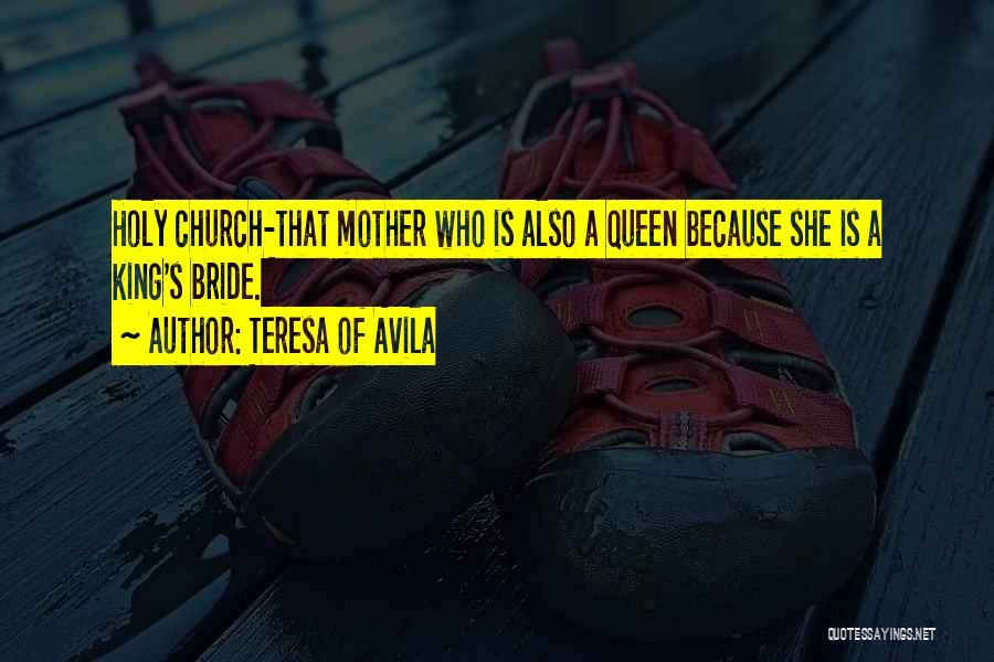 Queen Mother Quotes By Teresa Of Avila