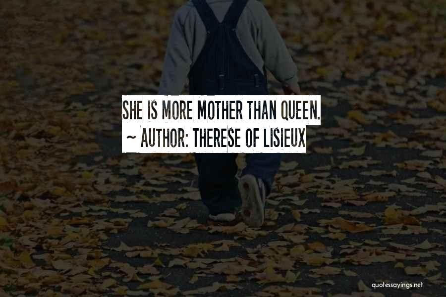 Queen Mother Quotes By Therese Of Lisieux