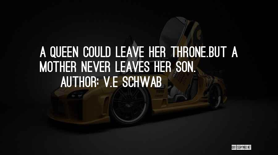 Queen Mother Quotes By V.E Schwab