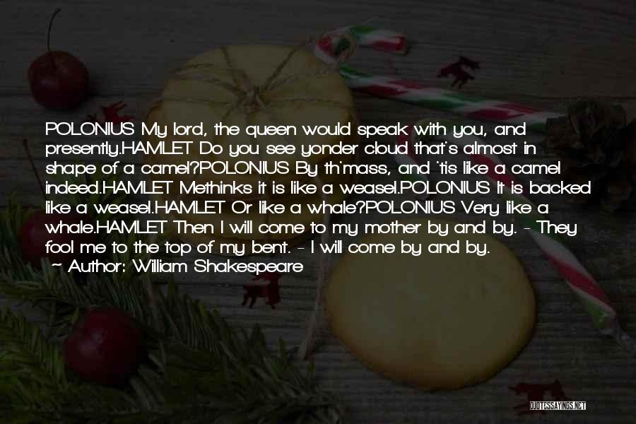 Queen Mother Quotes By William Shakespeare