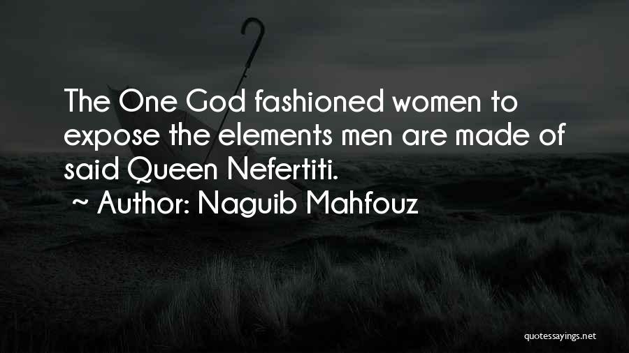Queen Nefertiti Quotes By Naguib Mahfouz