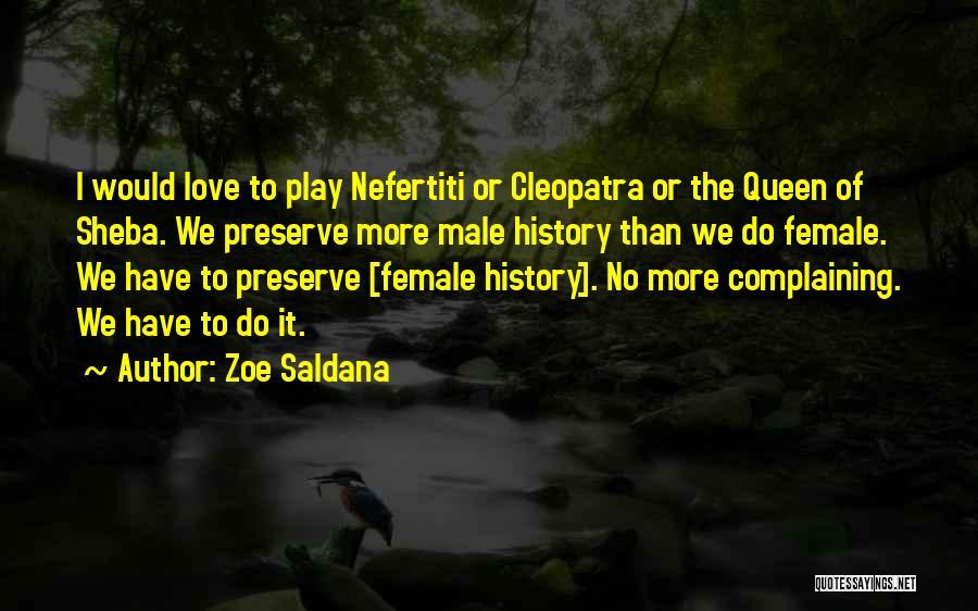 Queen Nefertiti Quotes By Zoe Saldana