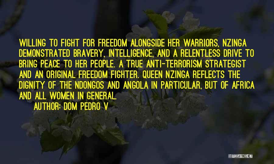 Queen Nzinga Quotes By Dom Pedro V