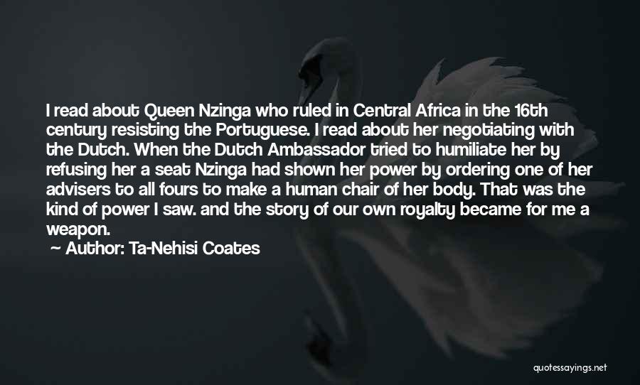 Queen Nzinga Quotes By Ta-Nehisi Coates