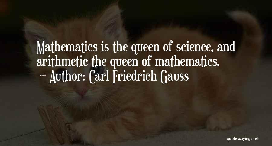 Queens Quotes By Carl Friedrich Gauss