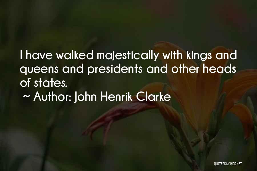Queens Quotes By John Henrik Clarke