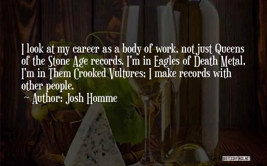 Queens Quotes By Josh Homme