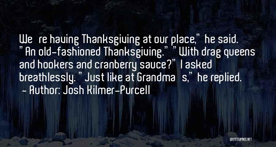 Queens Quotes By Josh Kilmer-Purcell
