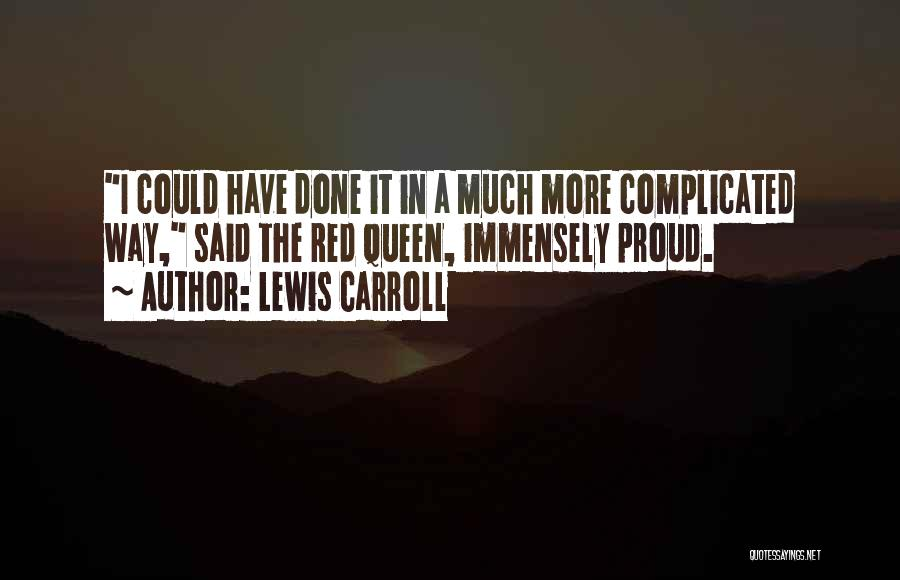 Queens Quotes By Lewis Carroll