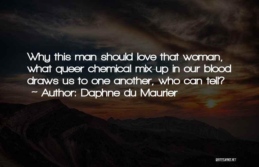 Queer Love Quotes By Daphne Du Maurier