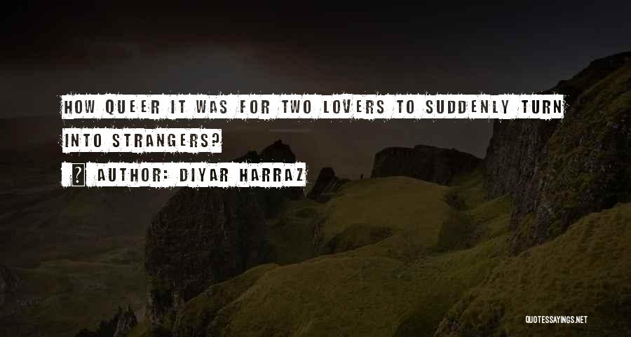 Queer Love Quotes By Diyar Harraz