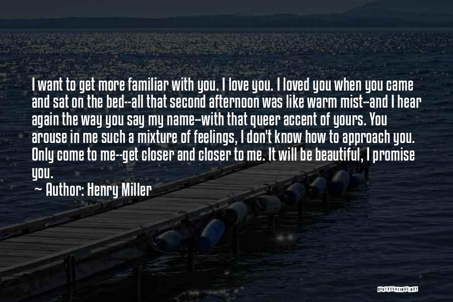 Queer Love Quotes By Henry Miller