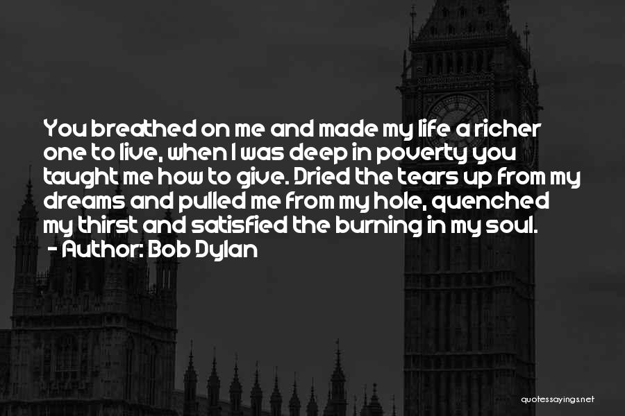 Quenched Quotes By Bob Dylan