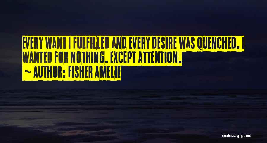 Quenched Quotes By Fisher Amelie
