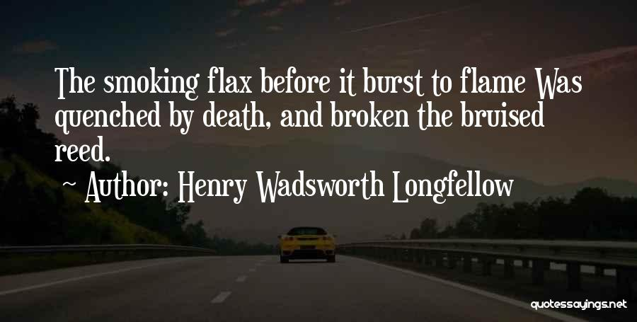 Quenched Quotes By Henry Wadsworth Longfellow