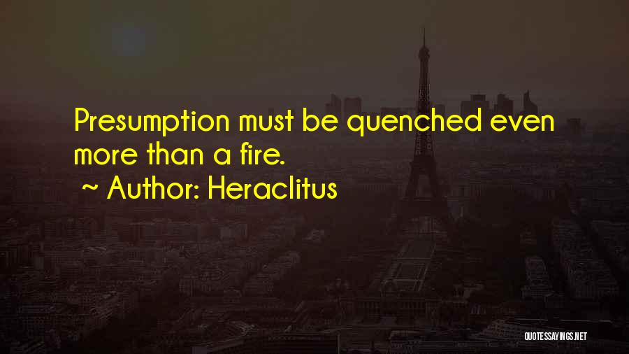 Quenched Quotes By Heraclitus