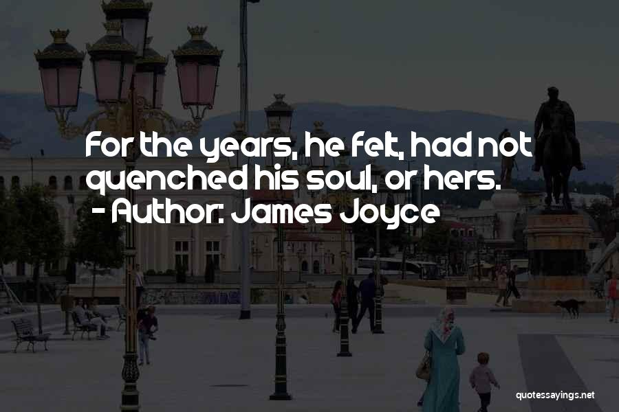Quenched Quotes By James Joyce