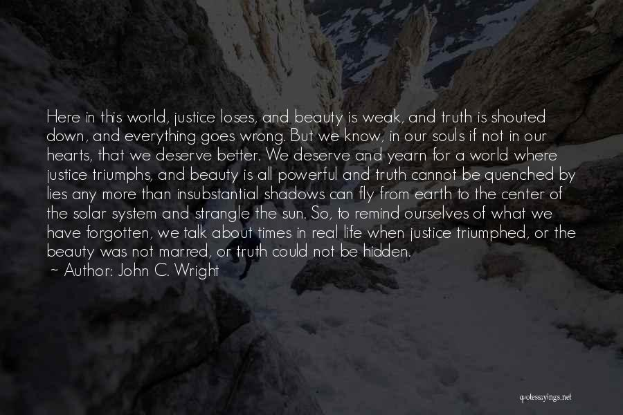 Quenched Quotes By John C. Wright