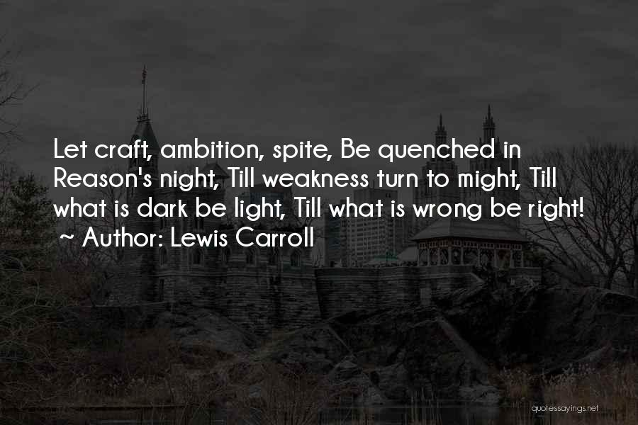 Quenched Quotes By Lewis Carroll