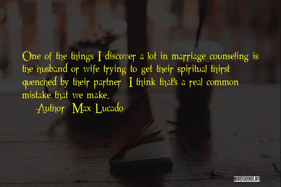 Quenched Quotes By Max Lucado