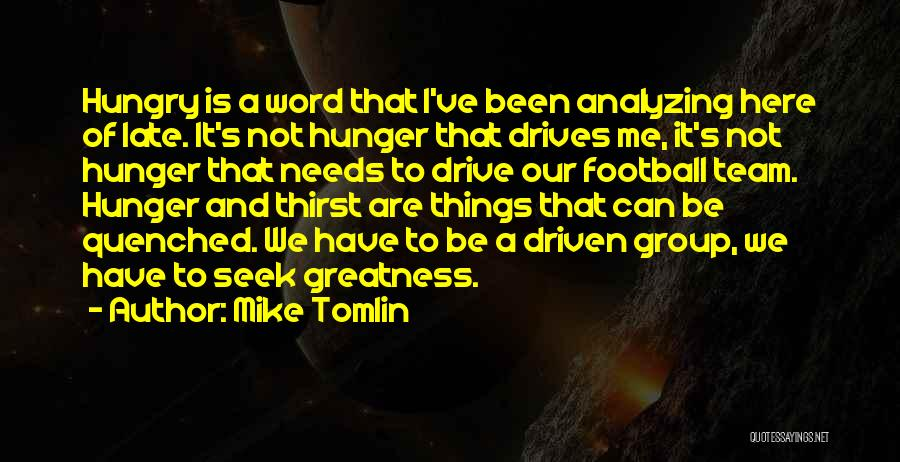 Quenched Quotes By Mike Tomlin