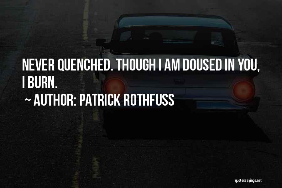 Quenched Quotes By Patrick Rothfuss