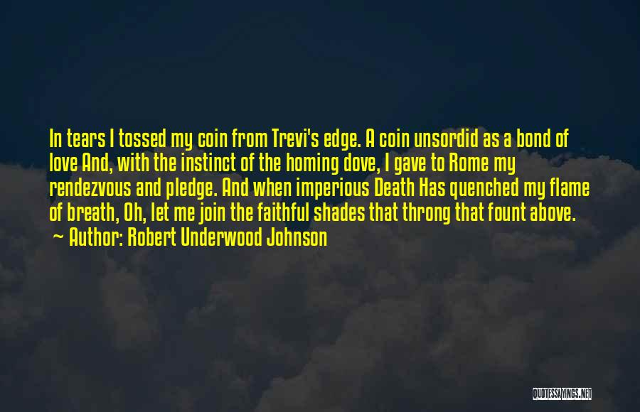 Quenched Quotes By Robert Underwood Johnson