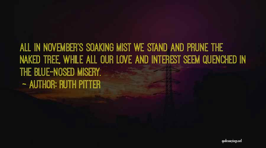 Quenched Quotes By Ruth Pitter