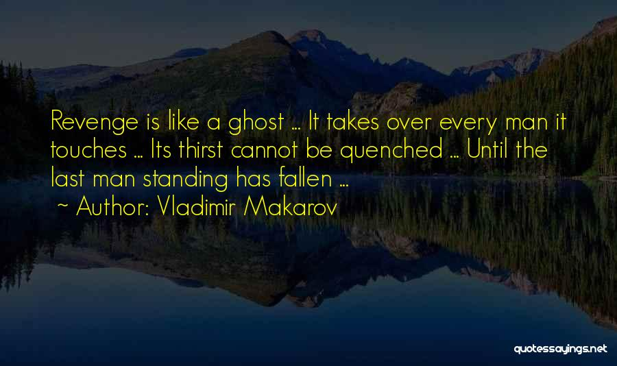 Quenched Quotes By Vladimir Makarov