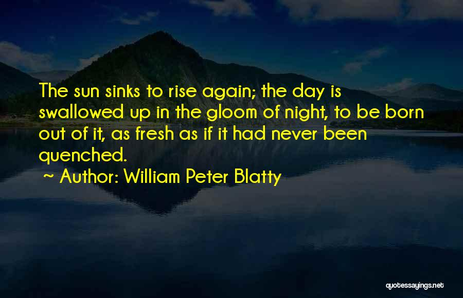 Quenched Quotes By William Peter Blatty
