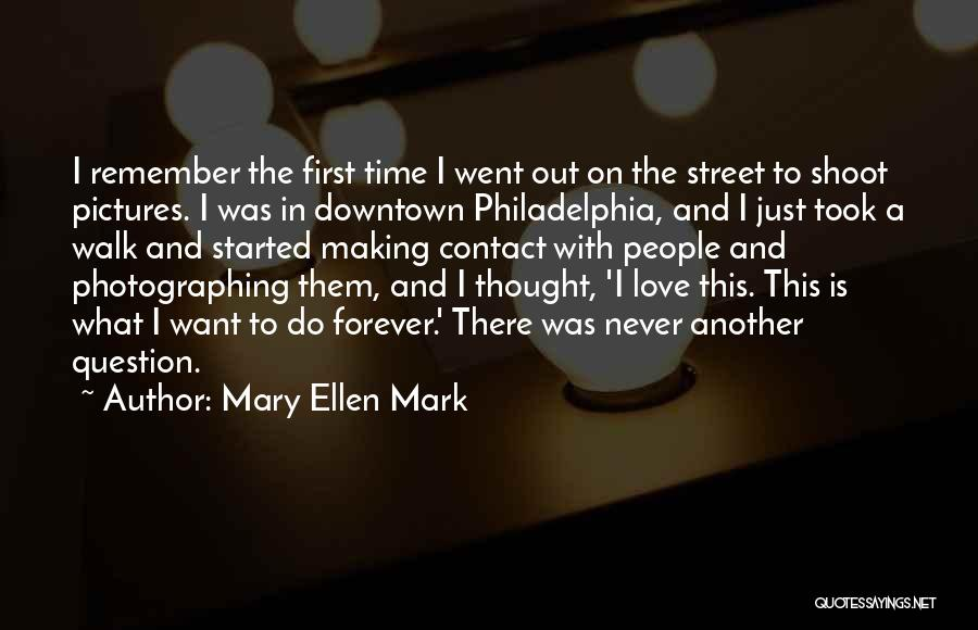 Question Mark Love Quotes By Mary Ellen Mark