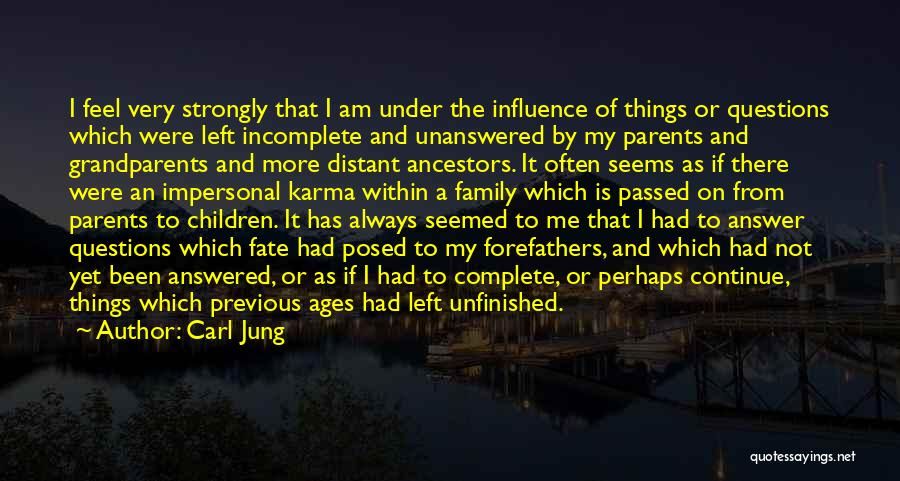 Questions Not Answered Quotes By Carl Jung