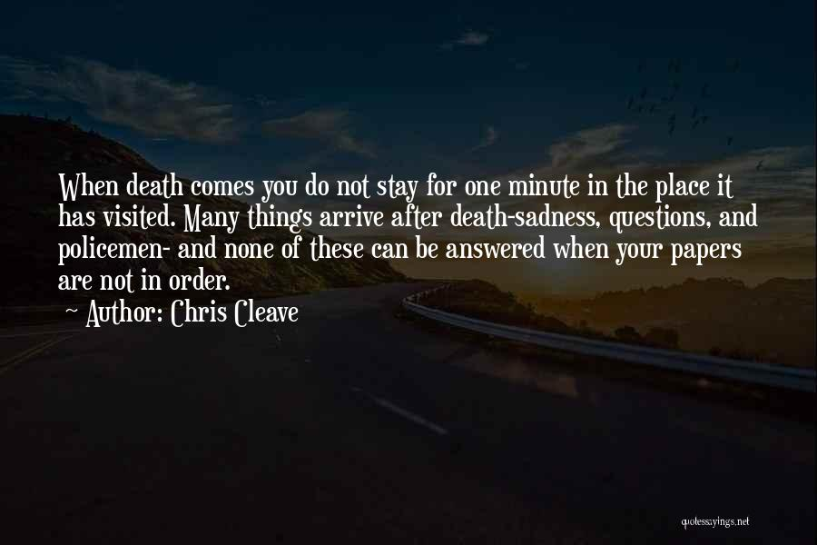 Questions Not Answered Quotes By Chris Cleave