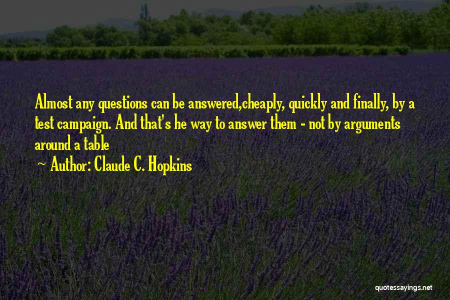 Questions Not Answered Quotes By Claude C. Hopkins