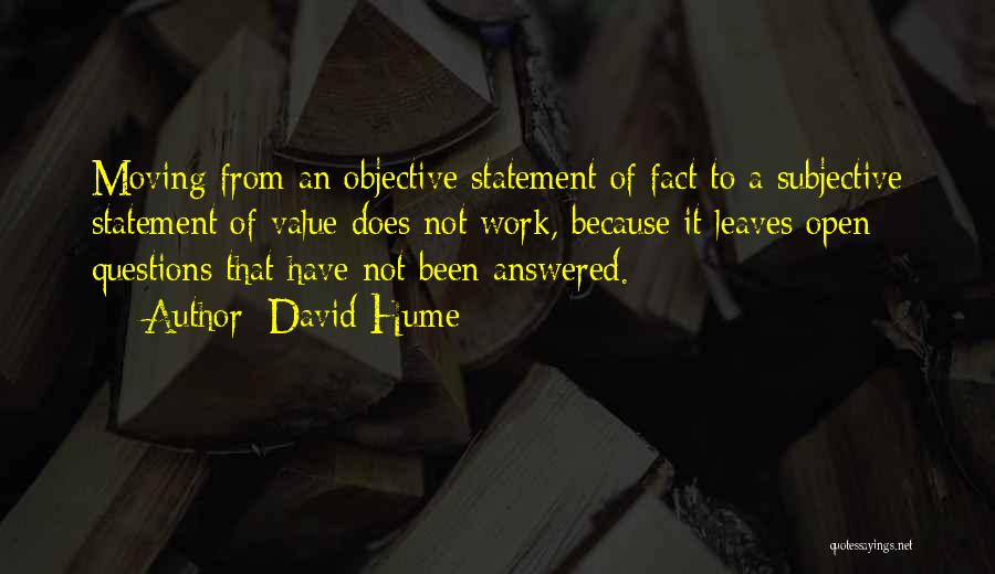 Questions Not Answered Quotes By David Hume