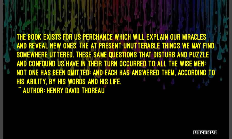 Questions Not Answered Quotes By Henry David Thoreau