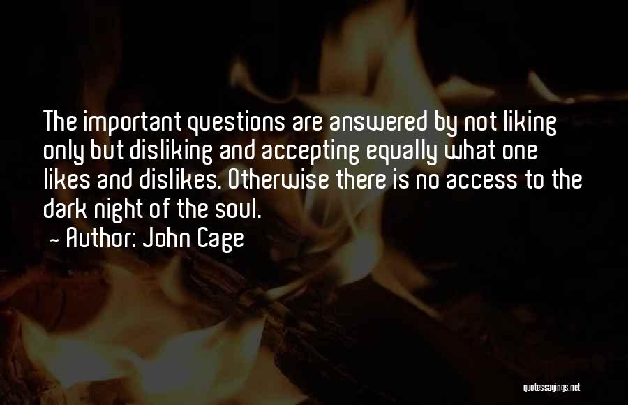 Questions Not Answered Quotes By John Cage