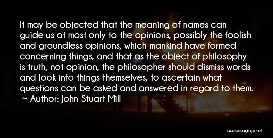 Questions Not Answered Quotes By John Stuart Mill