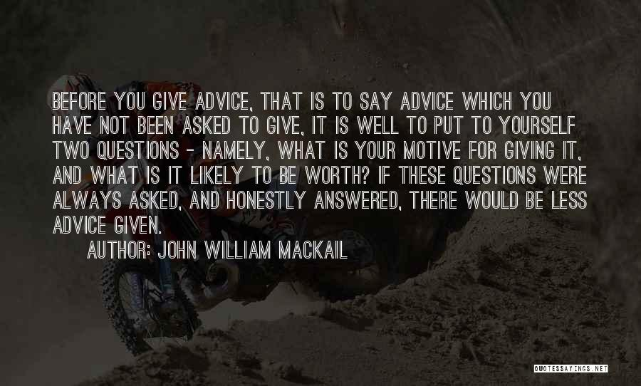 Questions Not Answered Quotes By John William Mackail