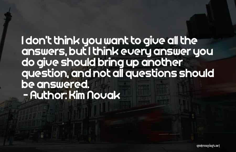 Questions Not Answered Quotes By Kim Novak
