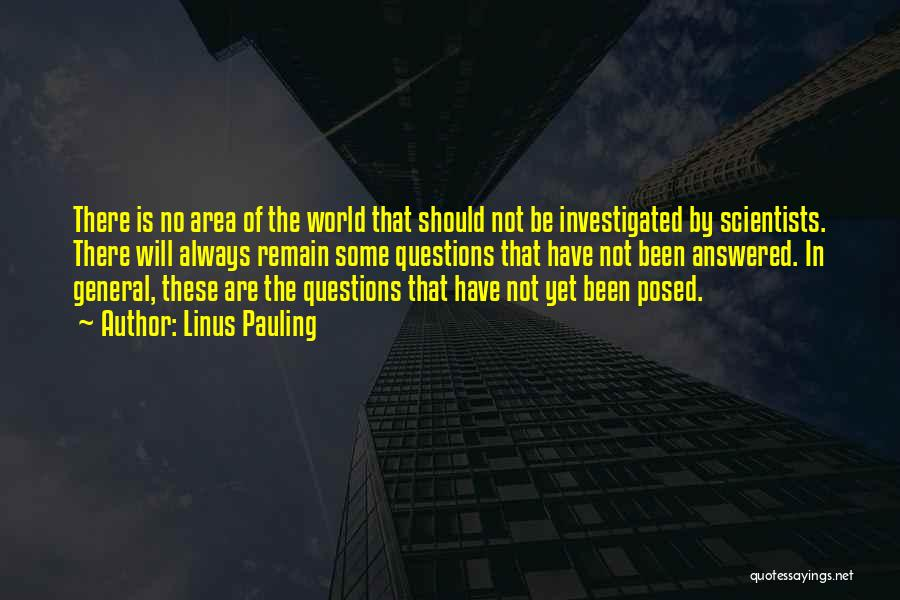Questions Not Answered Quotes By Linus Pauling