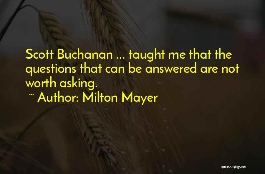 Questions Not Answered Quotes By Milton Mayer