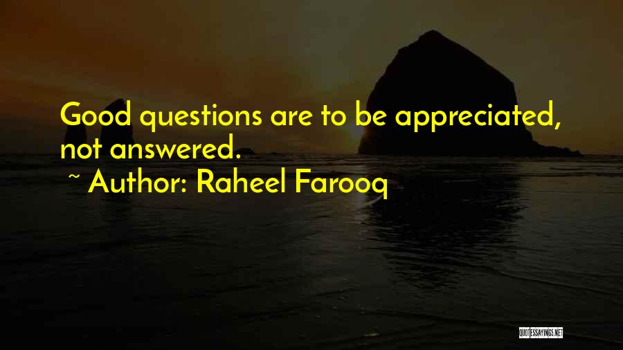 Questions Not Answered Quotes By Raheel Farooq