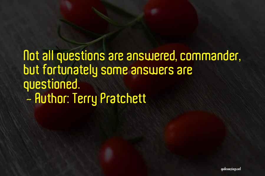 Questions Not Answered Quotes By Terry Pratchett