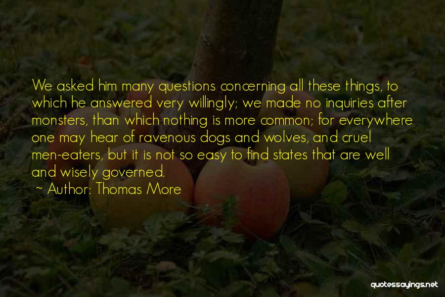 Questions Not Answered Quotes By Thomas More