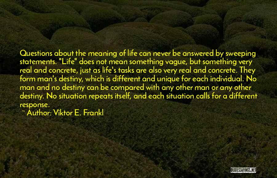 Questions Not Answered Quotes By Viktor E. Frankl